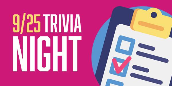 September 25 – Trivia Night